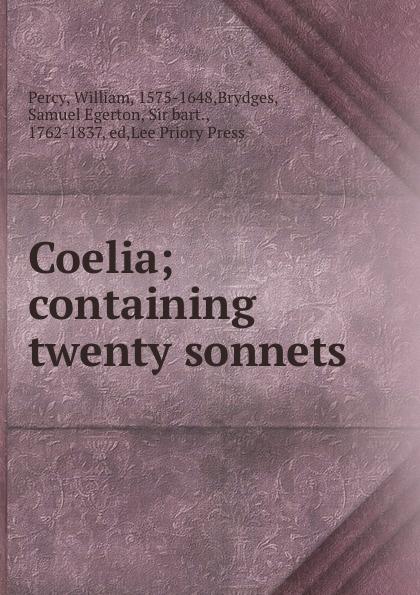 лучшая цена William Percy Coelia; containing twenty sonnets