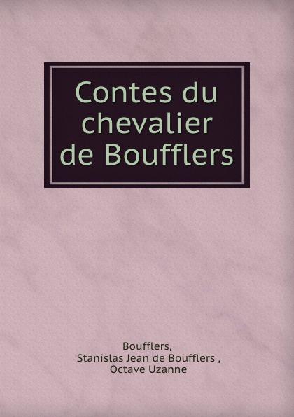 Stanislas Jean de Boufflers Boufflers Contes du chevalier de Boufflers