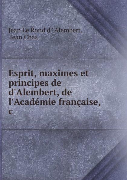 Фото - Jean le Rond d'Alembert Esprit, maximes et principes de d.Alembert, de l.Academie francaise, .c jean paul gaultier le male
