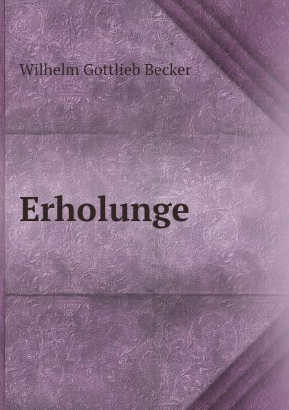 Wilhelm Gottlieb Becker Erholunge цена и фото