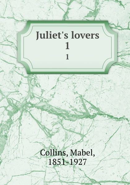 Mabel Collins Juliet.s lovers. 1