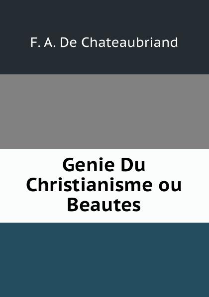 F.A. de Chateaubriand Genie Du Christianisme ou Beautes