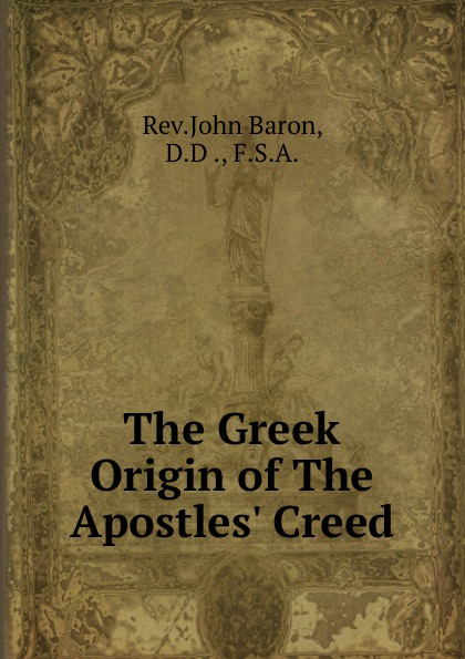 The Greek Origin of The Apostles. Creed