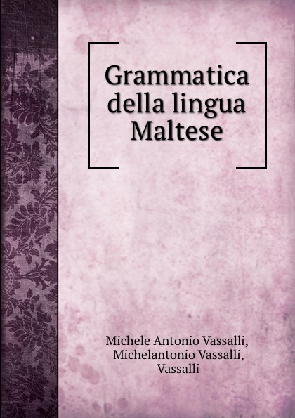 купить Michele Antonio Vassalli Grammatica della lingua Maltese по цене 838 рублей