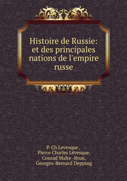P. Ch. Levesque Histoire de Russie: et des principales nations de l.empire russe