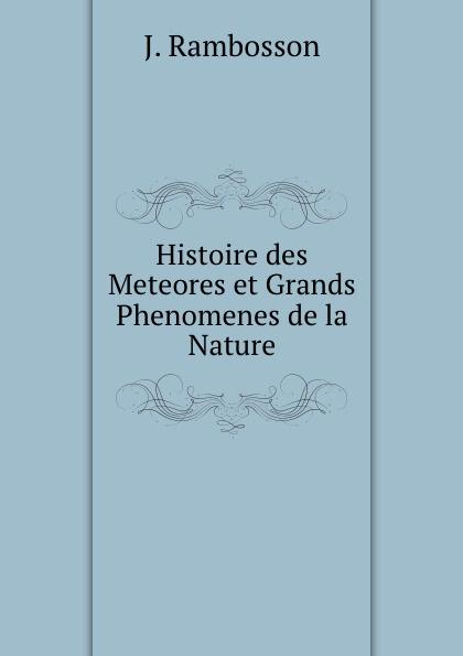 J. Rambosson Histoire des Meteores et Grands Phenomenes de la Nature