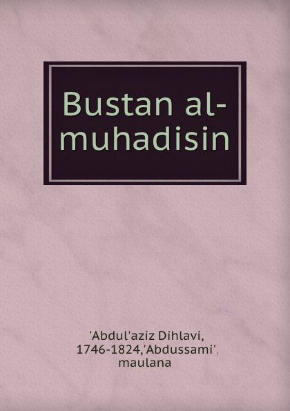Abdulazz Dihlav Bustan al-muhadisin