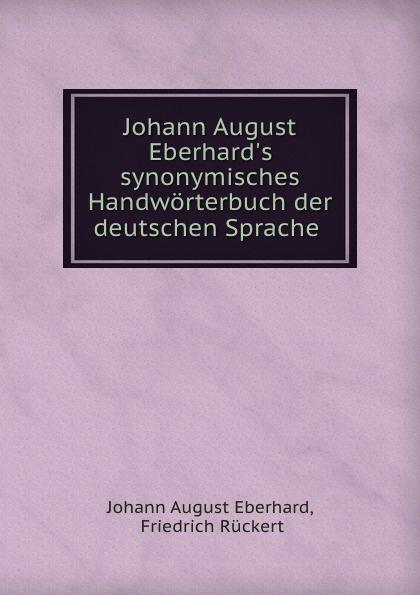 Johann August Eberhard Johann August Eberhard.s synonymisches Handworterbuch der deutschen Sprache . коврик для йоги onerun 495 4807 зеленый 173 х 61 см