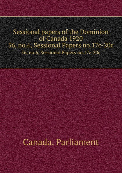 Sessional papers of the Dominion of Canada 1920. 56, no.6, Sessional Papers no.17c-20c