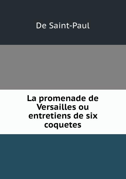 Фото - De Saint-Paul La promenade de Versailles ou entretiens de six coquetes jean paul gaultier le male