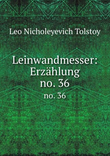 Лев Николаевич Толстой Leinwandmesser: Erzahlung. no. 36