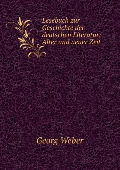 Lesebuch zur Geschichte der deutschen Literatur: Alter und neuer Zeit