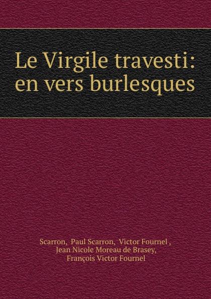 Фото - Paul Scarron Scarron Le Virgile travesti: en vers burlesques jean paul gaultier le male