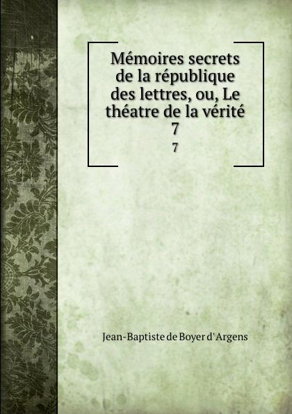 Фото - Jean-Baptiste de Boyer d' Argens Memoires secrets de la republique des lettres, ou, Le theatre de la verite. 7 jean paul gaultier le male