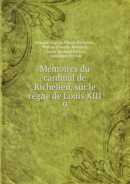 Фото - Armand Jean du Plessis Richelieu Memoires du cardinal de Richelieu, sur le regne de Louis XIII. 9 jean paul gaultier le male