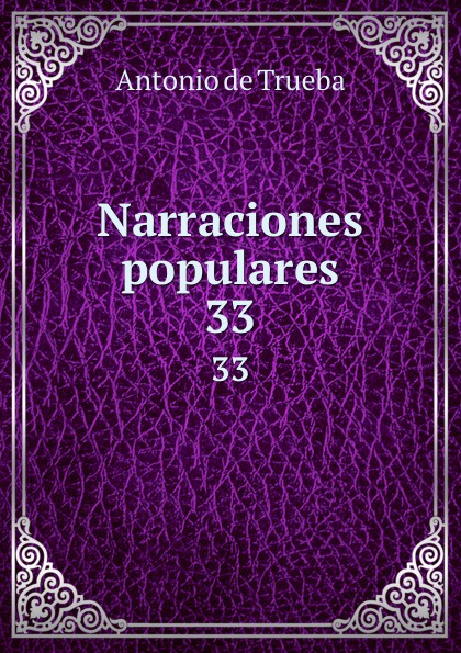 Narraciones populares. 33