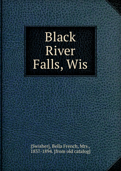 Bella French Swisher Black River Falls, Wis bella french swisher florecita