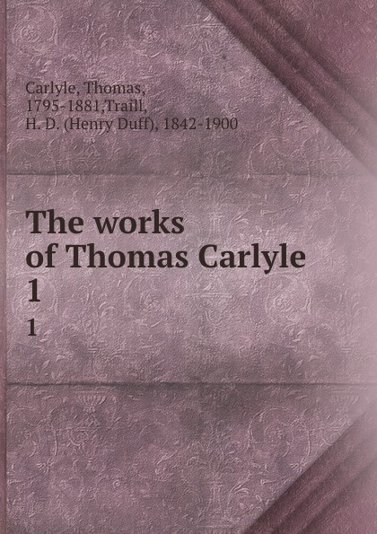 Thomas Carlyle The works of Thomas Carlyle. 1 thomas and jane carlyle