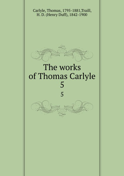 Thomas Carlyle The works of Thomas Carlyle. 5 thomas and jane carlyle
