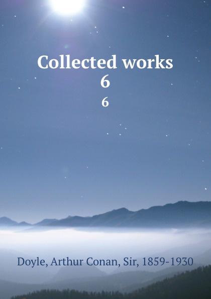 Doyle Arthur Conan Collected works. 6