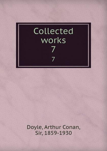 Doyle Arthur Conan Collected works. 7