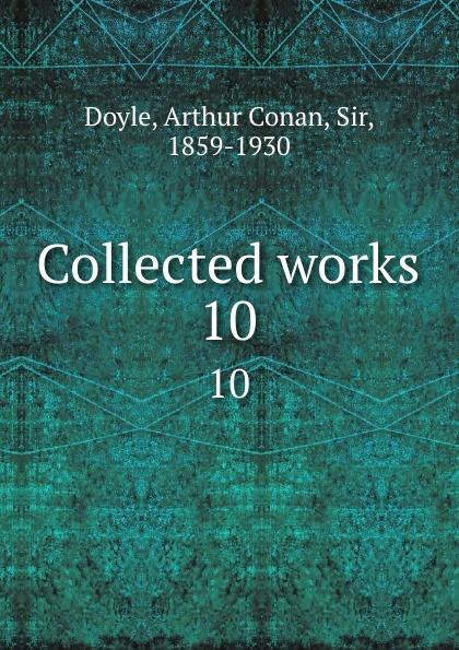 Doyle Arthur Conan Collected works. 10