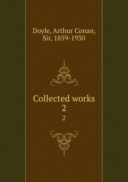 Doyle Arthur Conan Collected works. 2