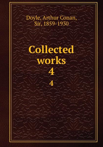 Doyle Arthur Conan Collected works. 4