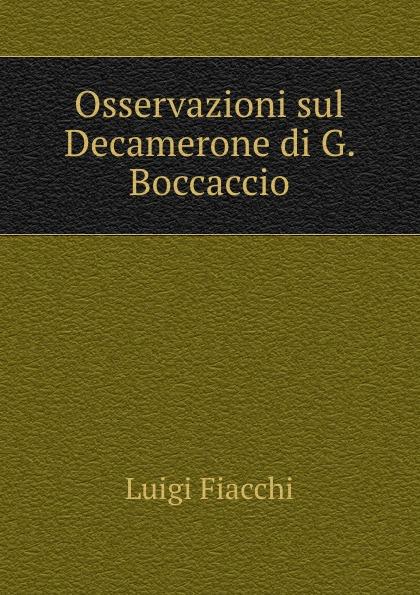 Luigi Fiacchi Osservazioni sul Decamerone di G. Boccaccio стоимость