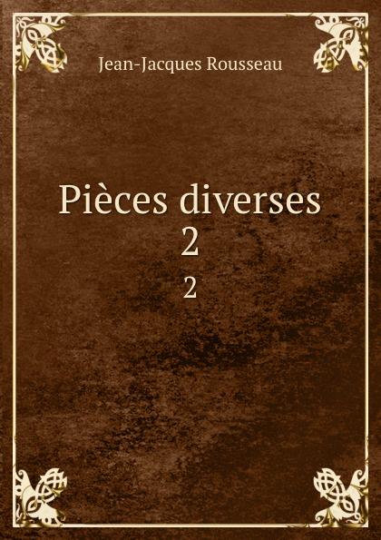 Жан-Жак Руссо Pieces diverses. 2