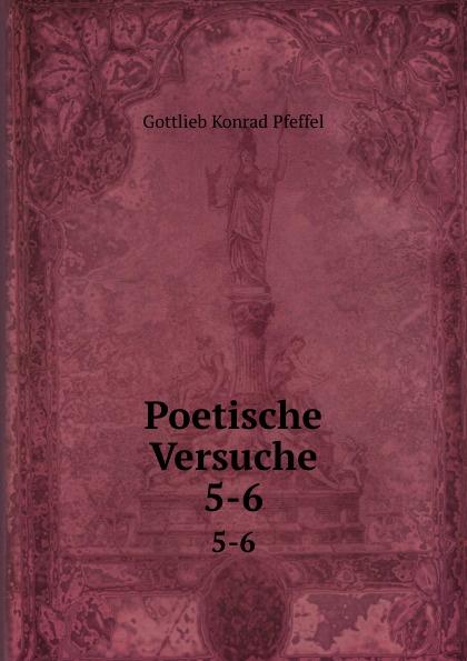 Poetische Versuche. 5-6