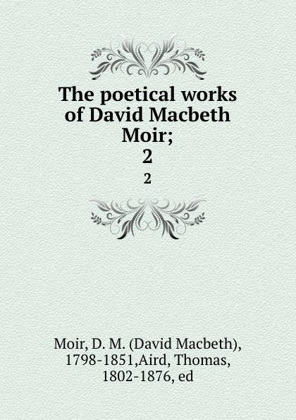 David Macbeth Moir The poetical works of David Macbeth Moir;. 2 ian moir civil avionics systems