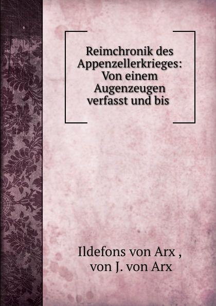 цены на Ildefons von Arx Reimchronik des Appenzellerkrieges: Von einem Augenzeugen verfasst und bis .  в интернет-магазинах