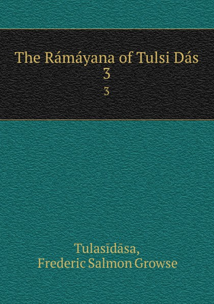 купить Frederic Salmon Growse Tulasidāsa The Ramayana of Tulsi Das. 3 по цене 819 рублей