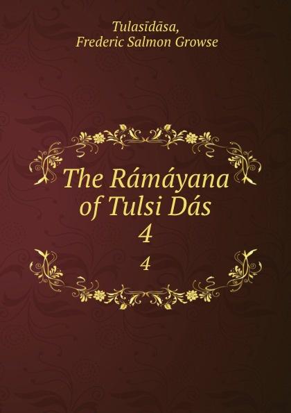купить Frederic Salmon Growse Tulasidāsa The Ramayana of Tulsi Das. 4 по цене 747 рублей