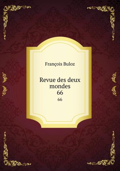 François Buloz Revue des deux mondes. 66 unknown author revue des deux mondes 1889 vol 96 lixe annee troisieme periode classic reprint