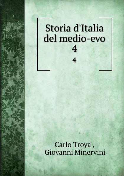 Carlo Troya Storia d.Italia del medio-evo. 4 carlo troya storia d italia del medio evo 4