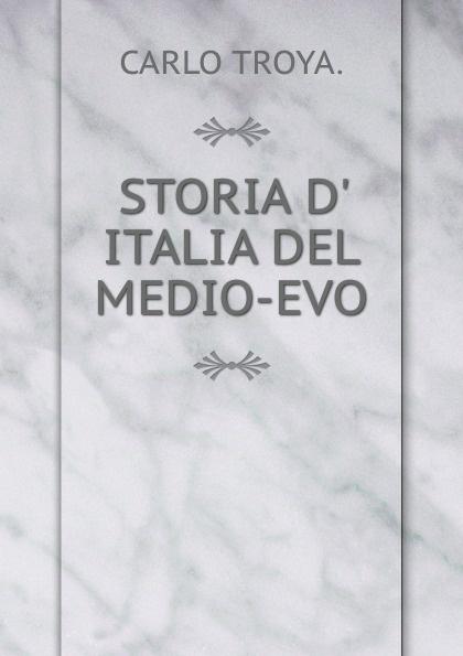 Carlo Troya STORIA D. ITALIA DEL MEDIO-EVO. carlo troya storia d italia del medio evo 4