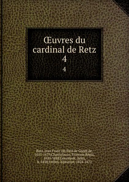 Фото - Jean François Paul de Gondi de Retz OEuvres du cardinal de Retz. 4 jean paul gaultier le male