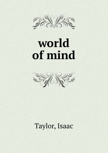 Isaac Taylor world of mind