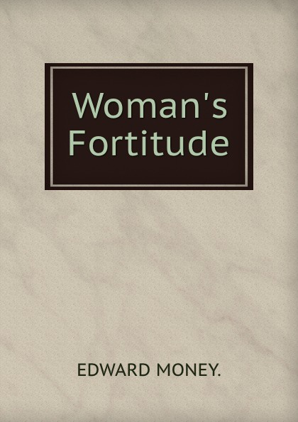 Edward Money Woman.s Fortitude