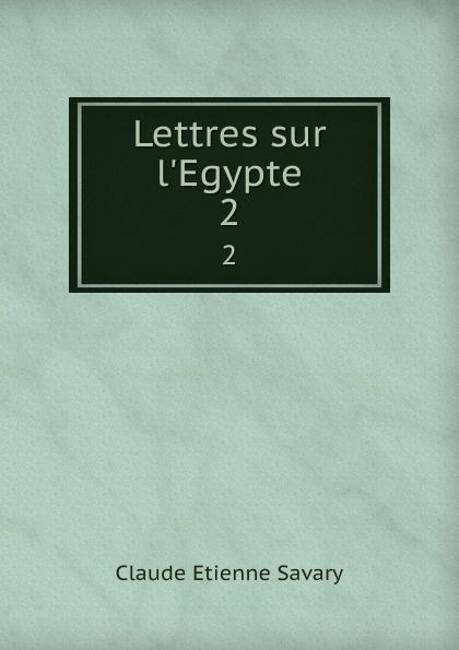 Claude Etienne Savary Lettres sur l.Egypte. 2 claude étienne savary lettres sur l égypte t 1 page 7 page 7