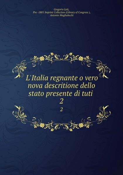 Gregorio Leti L.Italia regnante o vero nova descritione dello stato presente di tuti . 2 pietro stancovich dello anfiteatro di pola
