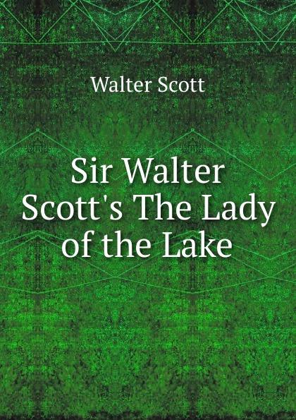 Scott Walter Sir Walter Scott.s The Lady of the Lake недорго, оригинальная цена