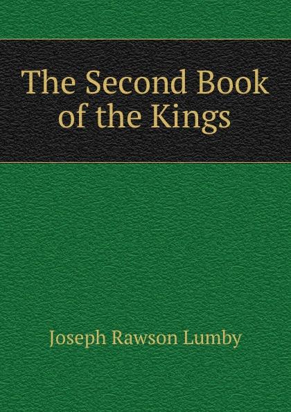 Joseph Rawson Lumby The Second Book of the Kings
