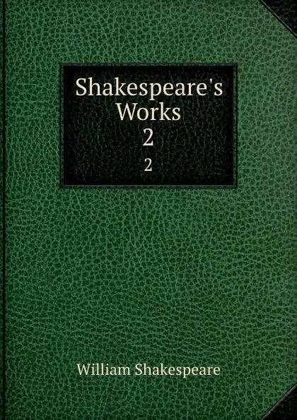 Уильям Шекспир Shakespeare.s Works. 2