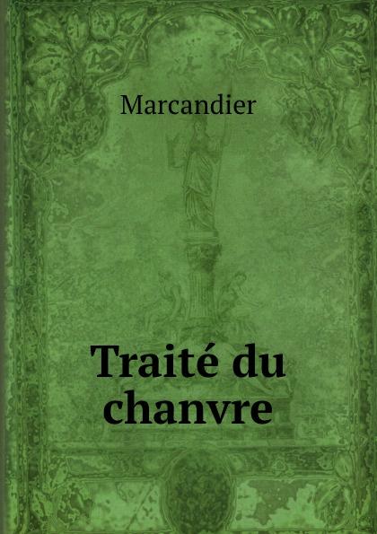 """Traite du chanvre Эта книга — репринт оригинального издания (издательство""""[J.L.]..."""