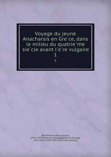 Фото - Jean Jacques Barthélemy Voyage du jeune Anacharsis en Grece, dans le milieu du quatrieme siecle avant l.ere vulgaire. 1 jean paul gaultier le male