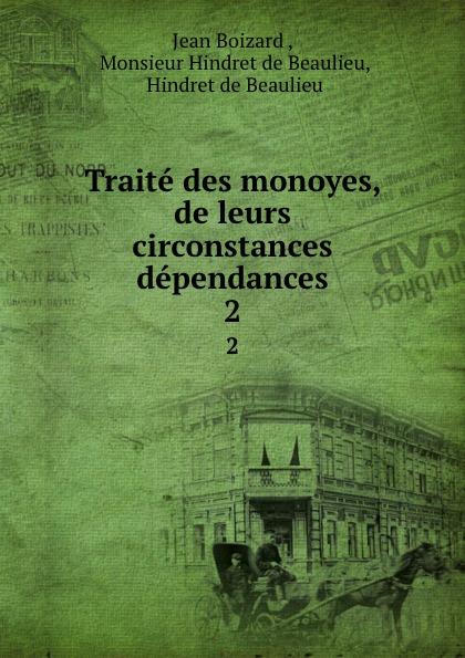 Фото - Jean Boizard Traite des monoyes, de leurs circonstances . dependances. 2 jean paul gaultier le male