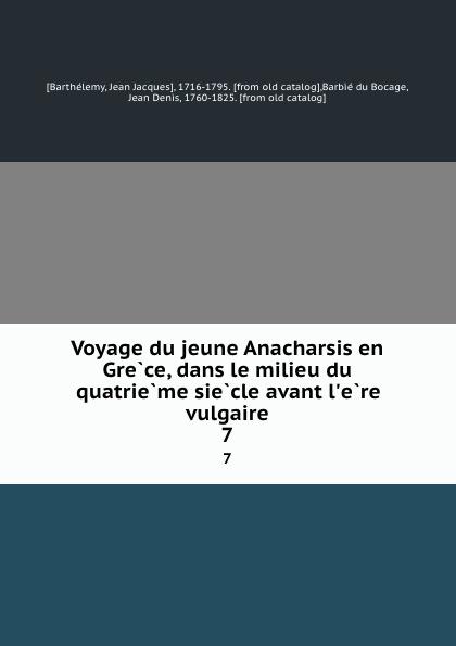 Фото - Jean Jacques Barthélemy Voyage du jeune Anacharsis en Grece, dans le milieu du quatrieme siecle avant l.ere vulgaire. 7 jean paul gaultier le male